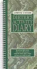 The Corinne T. Netzer Dieter's Activity Diary: Record Your Daily Activity, Chart Your Weekly…