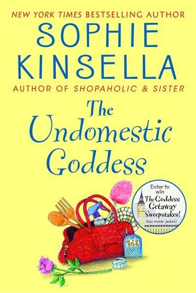 The Undomestic Goddess: A Novel by Sophie Kinsella