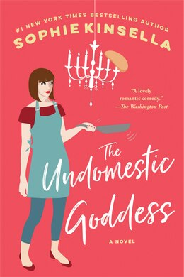 Book The Undomestic Goddess: A Novel by Sophie Kinsella
