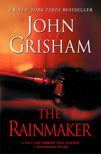 The Rainmaker: A Novel by John Grisham