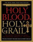 Holy Blood, Holy Grail Illustrated Edition: The Secret History Of Jesus, The Shocking Legacy Of The…