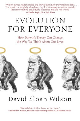 Book Evolution For Everyone: How Darwin's Theory Can Change The Way We Think About Our Lives by David Sloan Wilson