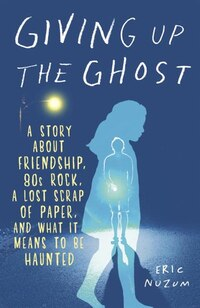 Giving Up The Ghost: A Story About Friendship, 80s Rock, A Lost Scrap Of Paper, And What It Means…