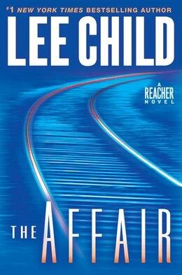 Book The Affair: A Jack Reacher Novel by Lee Child