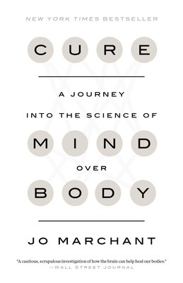 Book Cure: A Journey Into The Science Of Mind Over Body by Jo Marchant