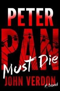 Book Peter Pan Must Die (dave Gurney, No. 4): A Novel by John Verdon