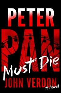 Peter Pan Must Die (dave Gurney, No. 4): A Novel