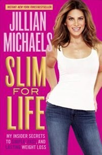 Book Slim For Life: My Insider Secrets To Simple, Fast, And Lasting Weight Loss by Jillian Michaels