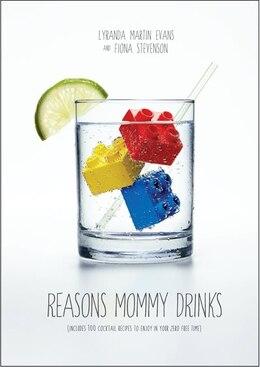 Book Reasons Mommy Drinks by Lyranda Martin-Evans