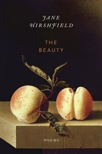 The Beauty: Poems by Jane Hirshfield