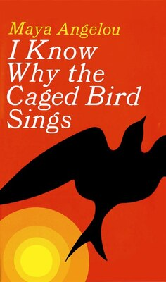 Book I Know Why The Caged Bird Sings by Maya Angelou