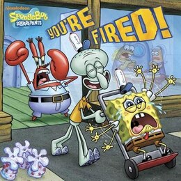 Book You're Fired! (spongebob Squarepants) by Random House