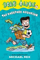 Icky Ricky #6: The Backpack Aquarium
