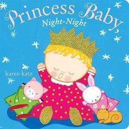 Book Princess Baby, Night-night by Karen Katz