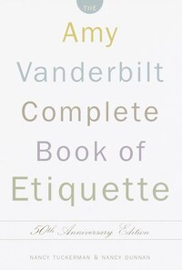 The Amy Vanderbilt Complete Book of Etiquette: 50th Anniversay Edition