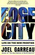 Edge City: Life On The New Frontier by Joel Garreau