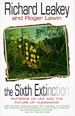 Book The Sixth Extinction: Patterns Of Life And The Future Of Humankind by Richard E. Leakey