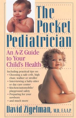 Book The Pocket Pediatrician: An A-Z Guide to Your Child's Health by David Zigelman