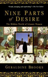 Nine Parts Of Desire: The Hidden World Of Islamic Women