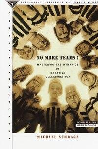 No More Teams: Mastering The Dynamics Of Creative Collaboration
