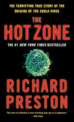 Book The Hot Zone: The Terrifying True Story Of The Origins Of The Ebola Virus by Richard Preston
