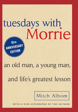 Book Tuesdays With Morrie: An Old Man, A Young Man And Life's Greatest Lesson by Mitch Albom