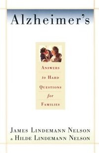 Book Alzheimer's: Hard Questions by James Lindemann Nelson