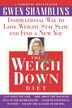 The Weigh Down Diet: Inspirational Way To Lose Weight, Stay Slim, And Find A New You by Gwen Shamblin