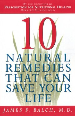 Book Ten Natural Remedies that Can Save Your Life by James Balch