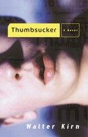 Thumbsucker: A Novel