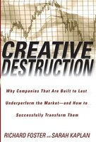 Creative Destruction: Why Companies That Are Built to Last Underperform the Market--And How to…
