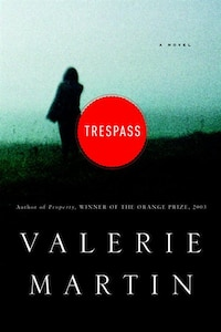 Trespass: A Novel