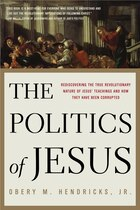 The Politics Of Jesus: Rediscovering The True Revolutionary Nature Of Jesus' Teachings And How They…