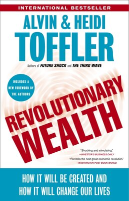 Book Revolutionary Wealth: How It Will Be Created And How It Will Change Our Lives by Alvin Toffler