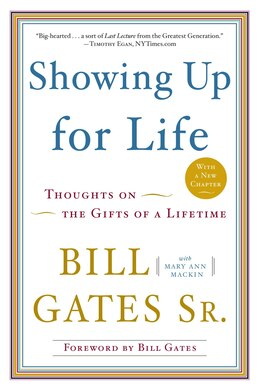 Book Showing Up For Life: Thoughts On The Gifts Of A Lifetime by Bill Gates
