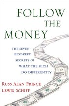 Follow The Money: The Seven Best-kept Secrets Of What The Rich Do Differently