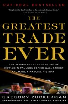 The Greatest Trade Ever: The Behind-the-scenes Story Of How John Paulson Defied Wall Street And…