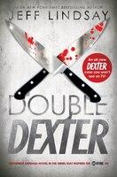 Double Dexter: A Novel