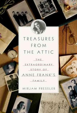 Book Treasures From The Attic: The Extraordinary Story Of Anne Frank's Family by Mirjam Pressler