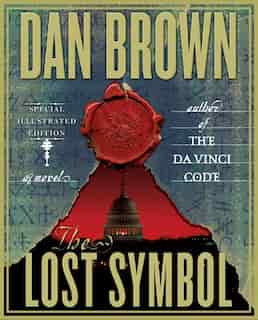 The Lost Symbol: Special Illustrated Edition: A Novel by Dan Brown