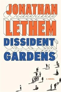 Book Dissident Gardens: A Novel by Jonathan Lethem