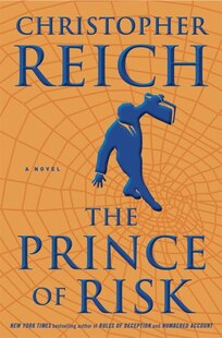 The Prince Of Risk: A Novel