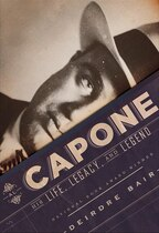 Book Al Capone: His Life, Legacy, And Legend by Deirdre Bair