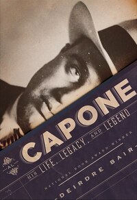 Al Capone: His Life, Legacy, And Legend