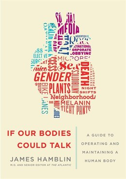 Book If Our Bodies Could Talk: A Guide To Operating And Maintaining A Human Body by James Hamblin