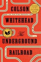 The Underground Railroad (pulitzer Prize Winner) (national Book Award Winner) (oprah's Book Club…