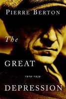 Book The Great Depression: 1929-1939 by Pierre Berton