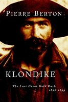 Book Klondike: The Last Great Gold Rush, 1896-1899 by Pierre Berton
