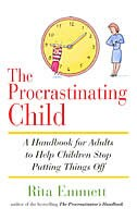 The Procrastinating Child: A Handbook for Adults to Help Children Stop Putting Things Off