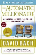 The Automatic Millionaire: Canadian Edition: A Powerful One-step Plan To Live And Finish Rich by David Bach